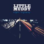 Little Muddy - Night Highway