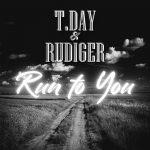 "T.Da & Rudiger - ""Run to You"""
